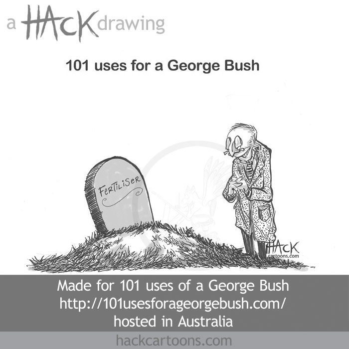 Cartoon 101 Uses of a George Bush (soon-to-be ex-President of the United States of America) @ Matt Buck Hack Cartoons Diary