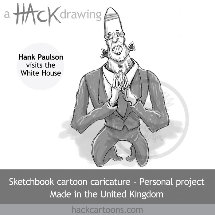 Cartoon caricature of Hank Paulson at the White House on September 25th 2008 in a crisis meeting on the bailout bill for the American finance industry. Made by Matt Buck Hack cartoons. Copyright and all image rights matt Buck Hack cartoons